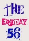 Friday 56